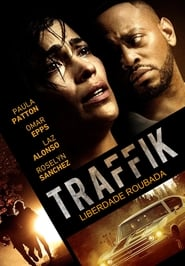 Traffik Liberdade Roubada (2018) Blu-Ray 1080p Download Torrent Dub e Leg