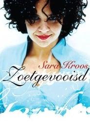 فيلم Sara Kroos: Zoetgevooisd مترجم