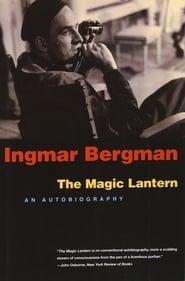 Gucke Ingmar Bergman: The Magic Lantern