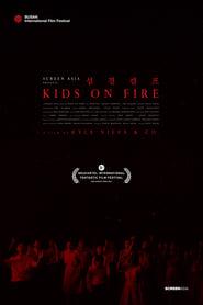 Watch Kids on Fire (2021)