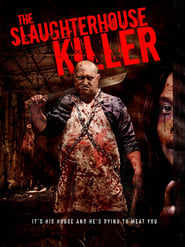 The Slaughterhouse Killer : The Movie | Watch Movies Online