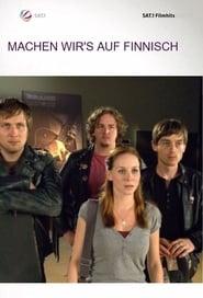 Machen wir's auf Finnisch (2008)