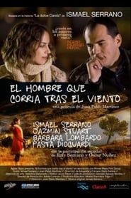 El hombre que corría tras el viento (2009)