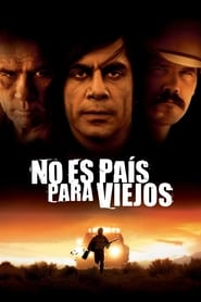 Sin lugar para los débiles (2007) | No Country for Old Men | No es país para viejos