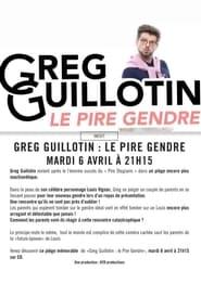 Greg Guillotin : le pire gendre (2021)