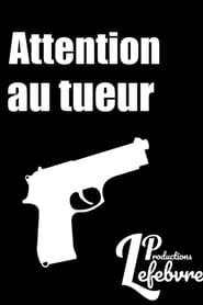 Attention au tueur movie