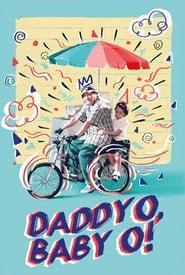 Watch Daddy O Baby O: Digitally Restored (2000)