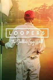 Loopers: The Caddie's Long Walk (2019) Torrent