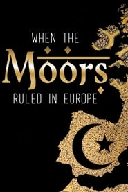 When the Moors Ruled in Europe movie