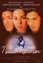 Watch Nasaan ka man (2005)