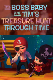 مشاهدة فلم The Boss Baby and Tim's Treasure Hunt Through Time مترجم