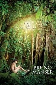 Regardez Bruno Manser : La Voix de la Forêt Tropicale Online HD Française (2019)