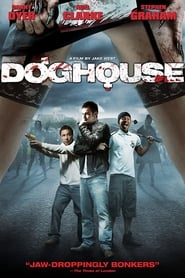 Doghouse (2009), film online subtitrat