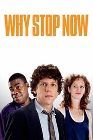 Poster for Why Stop Now?