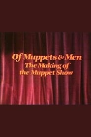 Of Muppets & Men: The Making of the Muppet Show (1981)