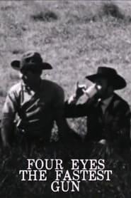 Four Eyes The Fastest Gun