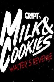 Milk and Cookies: Walters Revenge