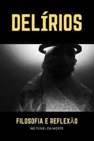 Delírios – Filosofia e Reflexão no Túnel da Morte (2021)