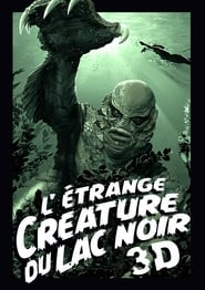 Film L'Etrange créature du lac noir  (The Creature from the Black Lagoon) streaming VF gratuit complet