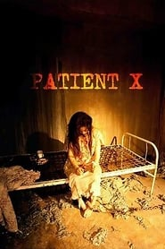 Patient X 2009 Full Movie