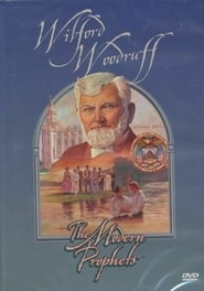 Wilford Woodruff: The Modern Prophets