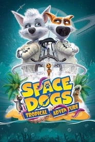 Poster Space Dogs. Tropical Adventure 2020