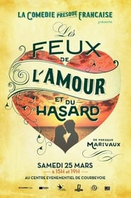 La Comédie presque française : Les Feux de l'amour et du hasard