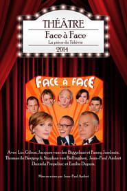 Face à Face - La pièce du Télévie 2014 2014