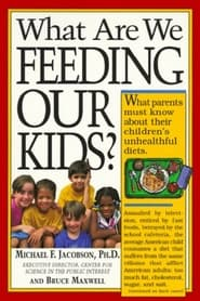 What Are We Feeding Our Kids (2021)