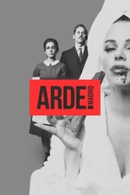 Voir Serie Arde Madrid streaming