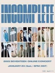 Seventeen: In-Complete Concert