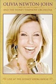 Olivia Newton-John and the Sydney Symphony Orchestra: Live at the Sydney Opera House 2008