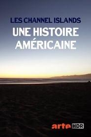Les Channel Islands, une histoire américaine