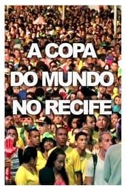 A Copa do Mundo no Recife 2014
