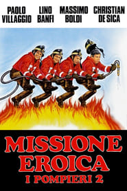 Missione eroica – I pompieri 2