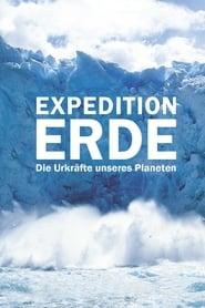 Expedition Erde - Die Urkräfte unseres Planeten