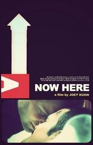 Now Here movie