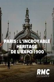 Paris : L'incroyable héritage de l'Expo 1900 (2020)