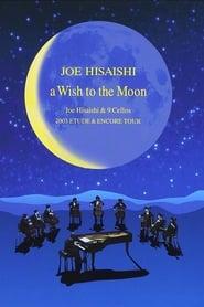A Wish to the Moon: Joe Hisaishi & 9 Cellos 2003 Etude & Encore Tour