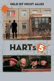 Harts 5 - Geld ist nicht alles - Azwaad Movie Database