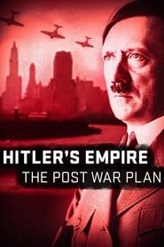 Hitler's Empire: The Post War Plan streaming vf poster