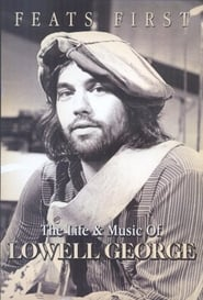 Feats First: The Life and Music of Lowell George 2015