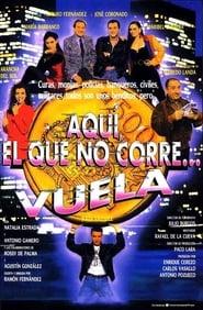 Aquí, el que no corre… vuela (1992)