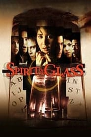 Spirit of the Glass (2004)