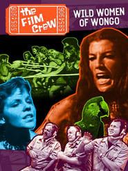 The Film Crew: Wild Women of Wongo 2007