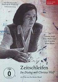 Zeitschleifen – Im Dialog mit Christa Wolf