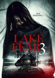 Lake Fear 3 (2018) Full Movie