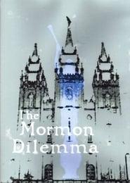 The Mormon Dilemma movie