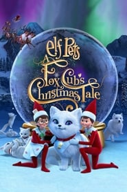 Elf Pets: A Fox Cubs Christmas Tale (2019) poster