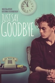 Just Say Goodbye (2019)